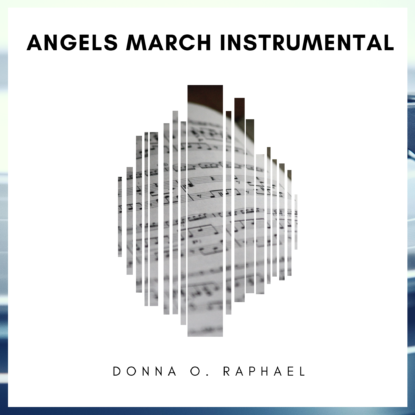 Angels March Instrumental by Donna O. Raphael