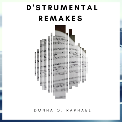 Instrumental Remakes of Popular Songs by Donna O. Raphael
