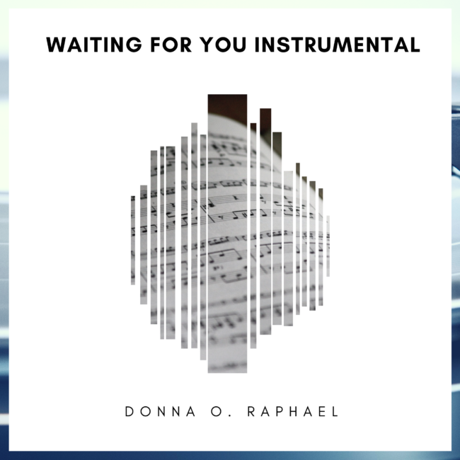 Waiting for You Instrumental by Donna O. Raphael